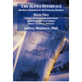 Jeffrey Mishlove PhD – The Alpha Interface Series Vol 1 – 3
